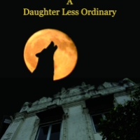 """""""A Daughter Less Ordinary"""" (Part 1)"""
